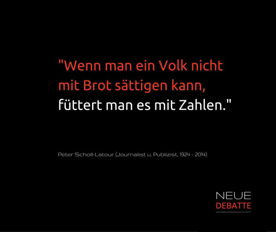 Peter Scholl-Latour war Journalist und Publizist und wurde vielfach zitiert.