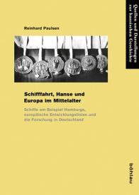 Schifffahrt, Hanse und Europa im Mittelalter von Reinhard Paulsen Böhlau Verlag