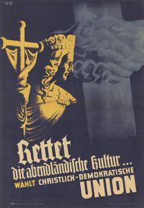 Wahlplakat CDU 1946: Rettet die abendländische Kultur ....
