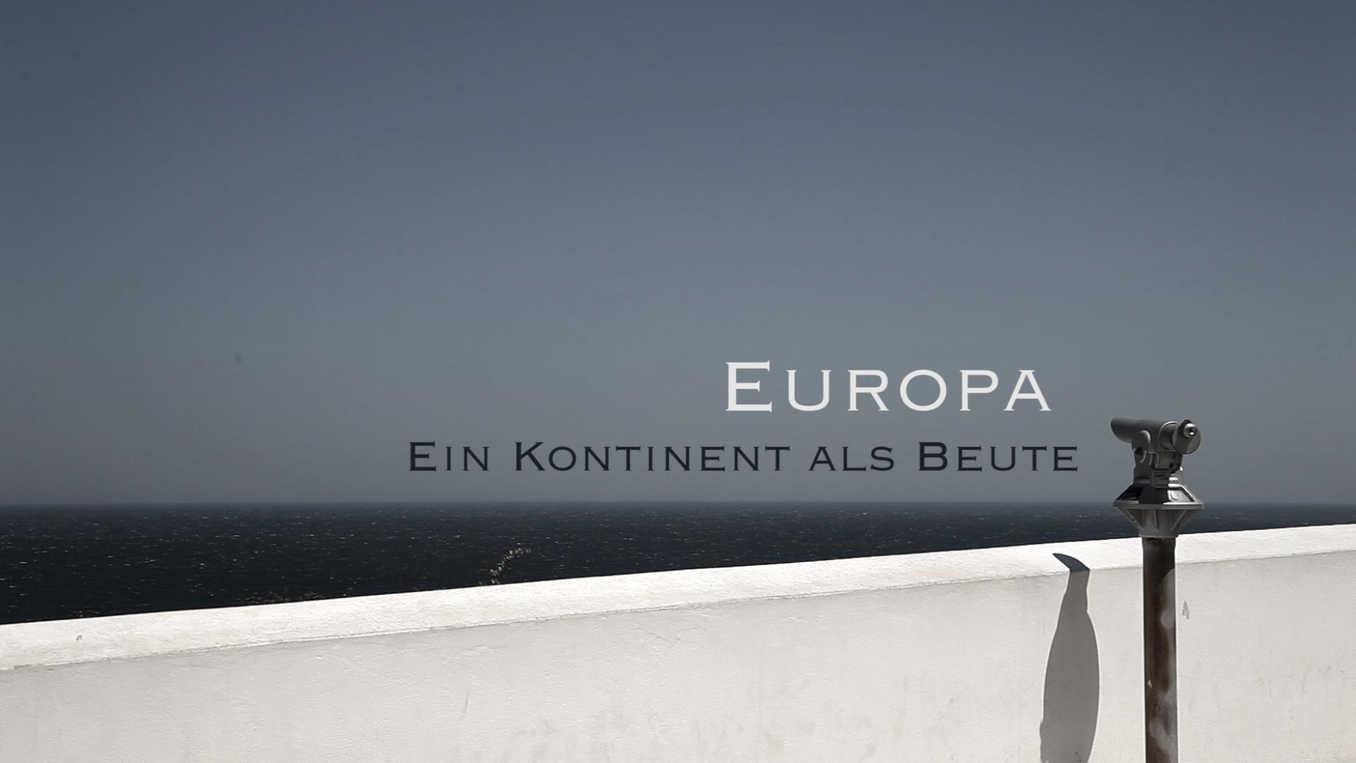 Europa - Ein Kontinent als Beute