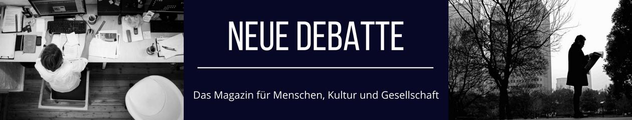 Neue Debatte