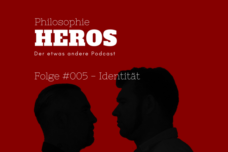 Podcast Philosophie Heros Folge #005 Identität