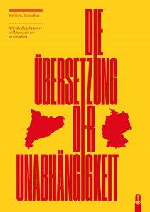 Die Übersetzung der Unabhängigkeit von Krystyna Schreiber