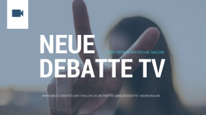 Neue Debatte TV: Der demokratische Salon
