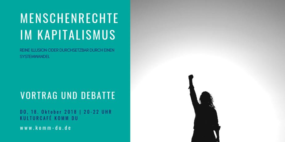 Menschenrechte im Kapitalismus Veranstaltung Kulturcafe Komm Du 1024x512 px